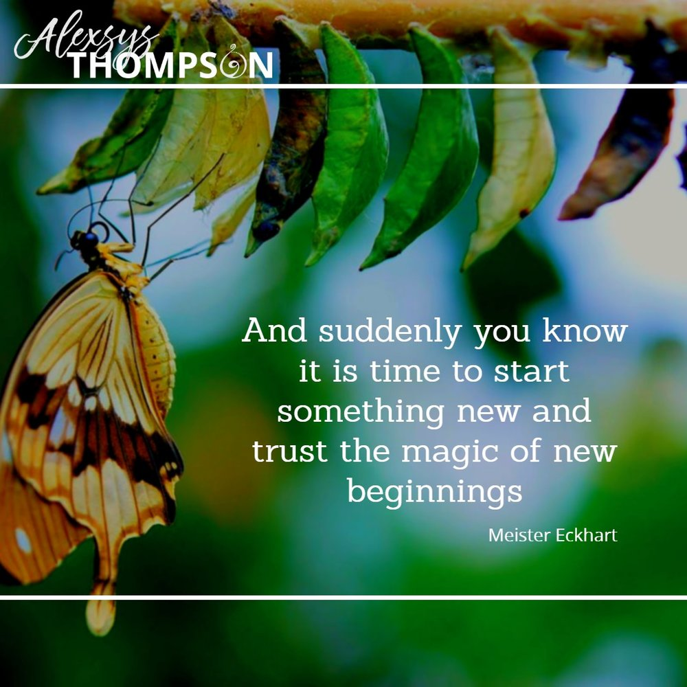 And suddenly you know it is time to start soething new and trust the magic of new beginnings - Meister Eckhart